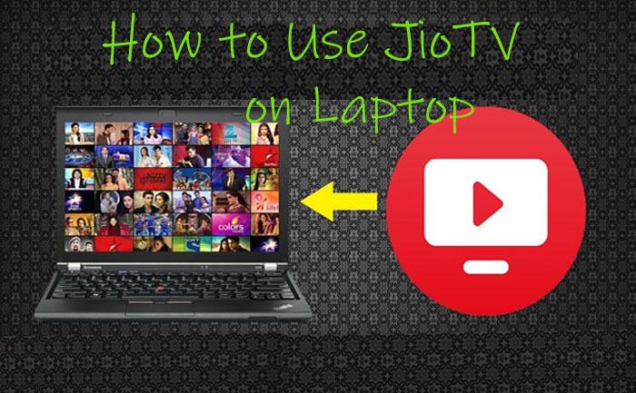 Use JioTV on Laptop