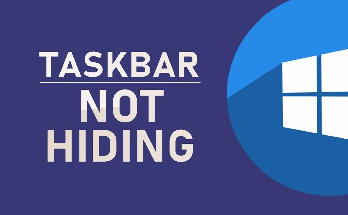 Windows 10 Taskbar Not Hiding