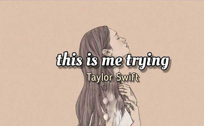 Taylor Swifft This is Me Trying Lyrics